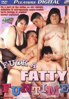 Fuck a Fatty Funtime # 1
