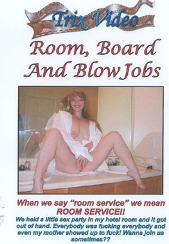 Room, Board And BlowJobs