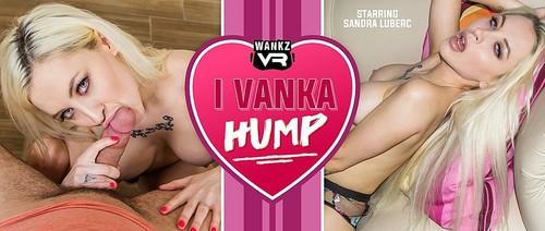 Sandra Luberc - I Vanka Hump (VR, VR Porn, Virtual Reality, Oculus Rift, Vive)
