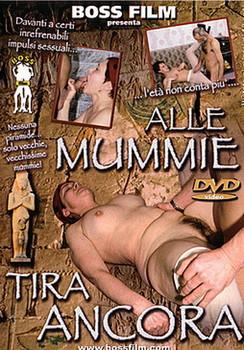 Alle Mummie Tira Ancora