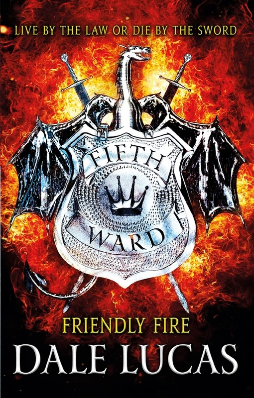 Lucas, Dale – The Fifth Ward: Friendly Fire